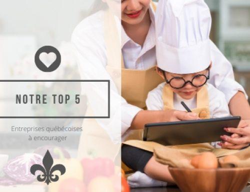 Notre Top5 Entreprises Québécoises à encourager